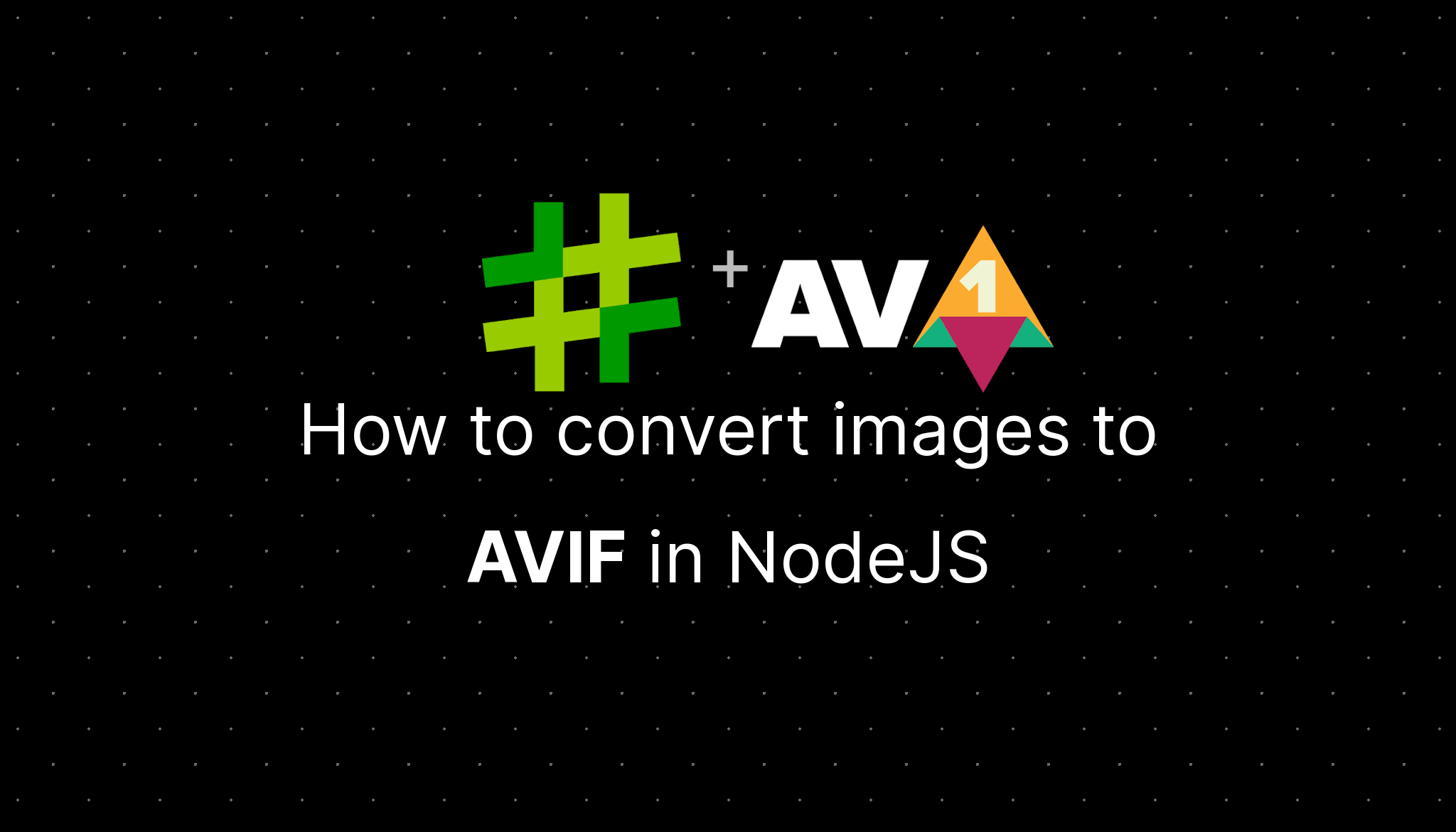 How to convert images to AVIF in NodeJS